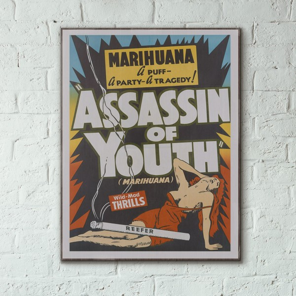 Anti-Marijuana 1937 Propaganda - Assassin of Youth Wooden Poster